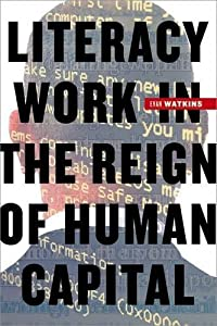 Literacy Work in the Reign of Human Capital