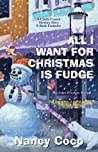 All I Want for Christmas Is Fudge (Candy-Coated, #3.5)