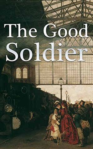 The Good Soldier (+ Audiobook): And 5 Similar Novels