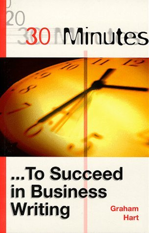 30-Minutes-to-Succeed-in-Business-Writing-30-Minutes-Series-