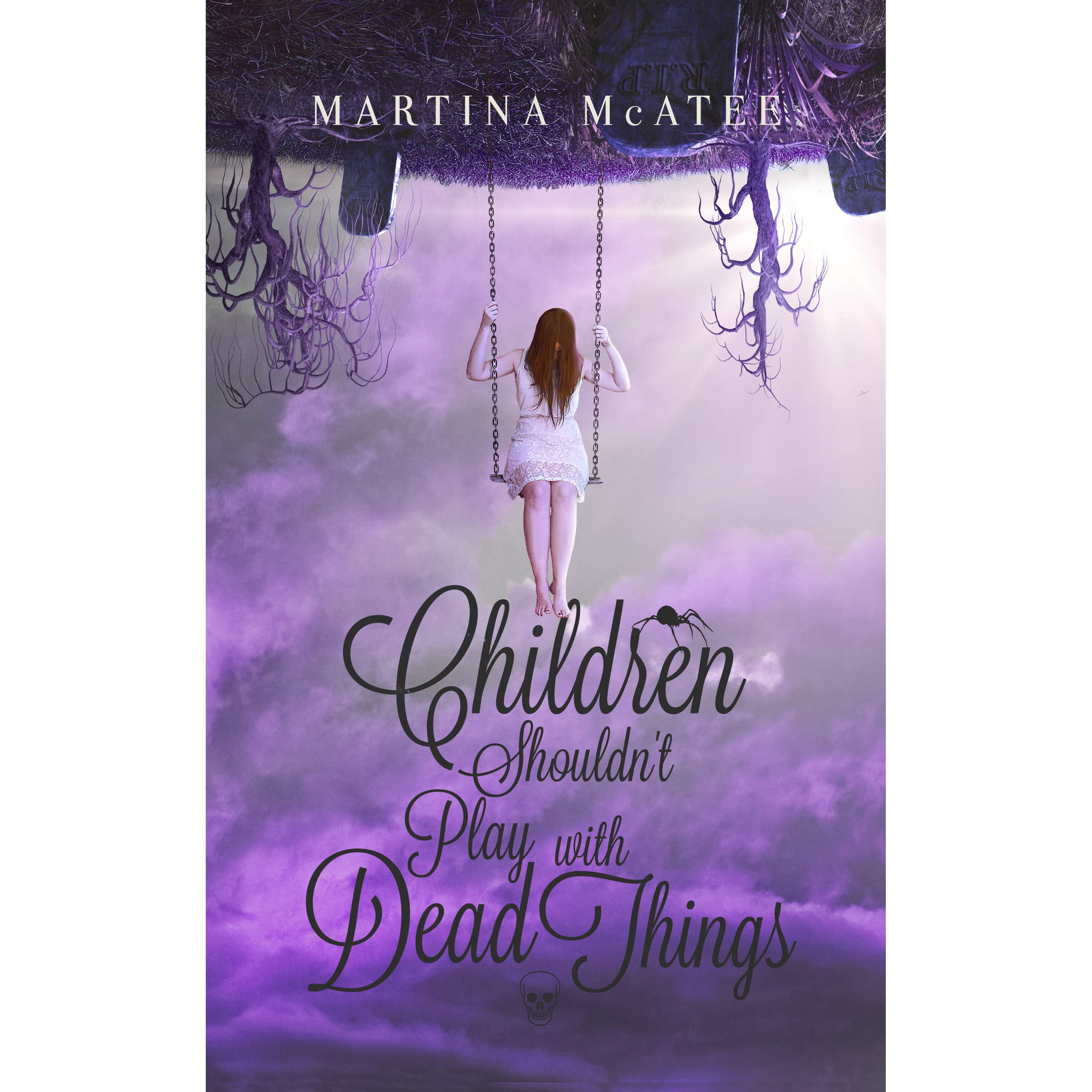 Children Shouldn't Play With Dead Things (dead Things, #1) By Martina  Mcatee €� Reviews, Discussion, Bookclubs, Lists