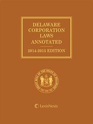 Delaware Corporation Laws Annotated with CD-ROM (2014-2015)