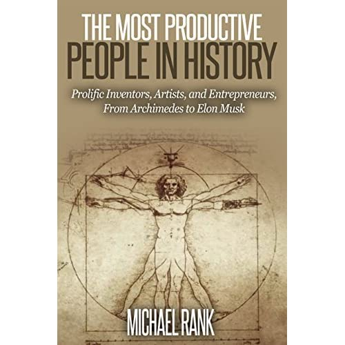 The Most Productive People in History: 18 Extraordinarily
