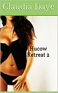 Hucow Retreat 2