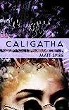 Caligatha by Matt Spire