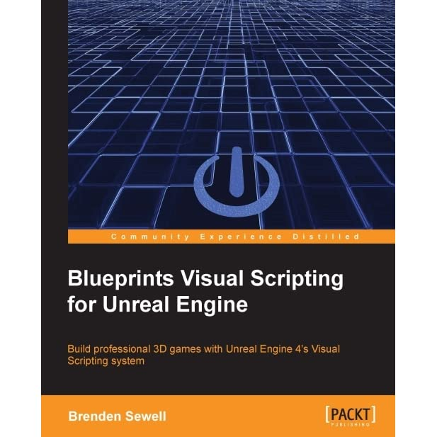 Blueprints visual scripting for unreal engine by brenden sewell malvernweather Image collections