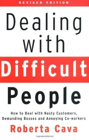Dealing with Difficult People: How to Deal with Nasty ...