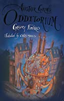 Alistair Grim's Odditorium (Odditorium, #1)
