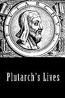 Plutarch's Lives, Volume 1 (Illustrated)