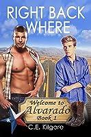 Right Back Where (Welcome to Alvarado, #1)