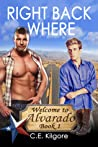 Right Back Where (Welcome to Alvarado, #1)
