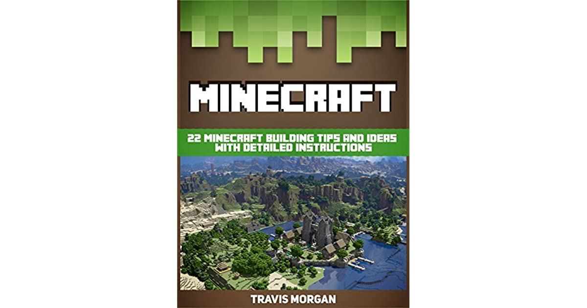Minecraft 22 Minecraft Building Tips And Ideas With Detailed