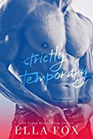 Strictly Temporary - Volumes One and Two (Strictly Temporary, #1-2)