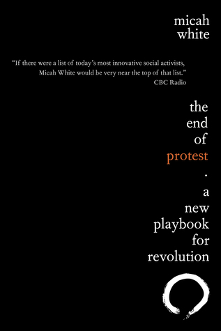 The End of Protest: A New Playbook for Revolution