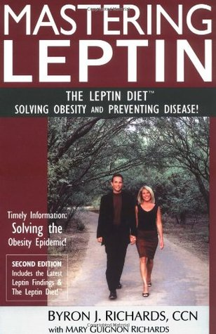 Mastering Leptin: The Leptin Diet, Solving Obesity and Preventing Disease