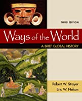 Ways Of The World A Brief Global History With Sources By Robert W