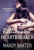 The Billionaire Heartbreaker: A Billionaire's Club Story