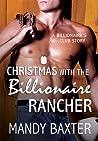 Christmas With the Billionaire Rancher (The Billionaire's Club: Texas Heartthrobs #1)