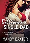 The Billionaire Single Dad: A Billionaire's Club Story