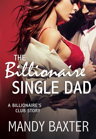 The Billionaire Single Dad: A Billionaire's Club Story