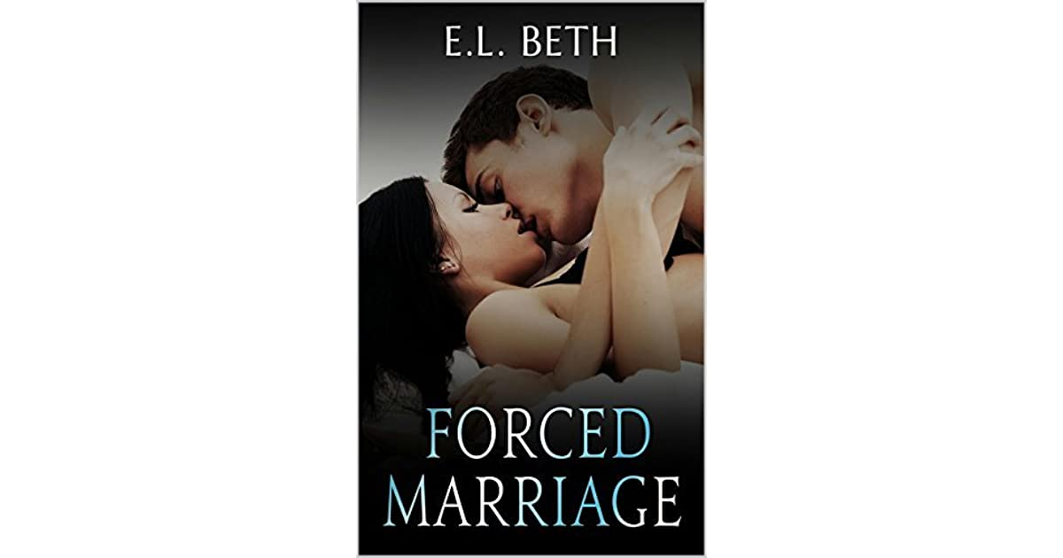 Forced Marriage by E L  Beth