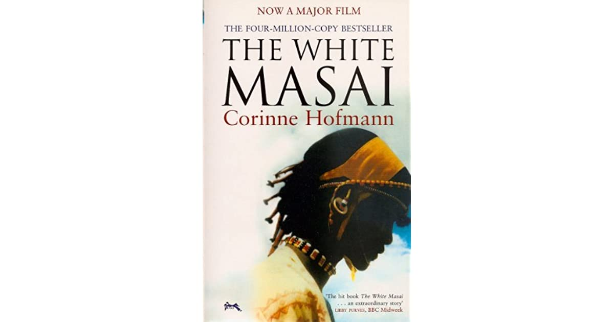 the white masai essay The white masai (originally published in german as die weiße massai) is an autobiographical novel written by corinne hofmann about the years she spent in kenya.