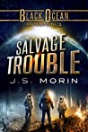 Salvage Trouble (Black Ocean #1)