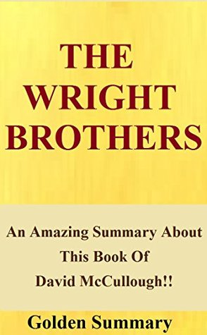 The Wright Brothers: An Amazing Summary About This Book Of David McCullough!! ( BONUS: Fun Quizzes To Help You Understand The Book!) (The Wright Brothers: ... Audiobook, Audible, Paperback, Wright)