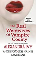 The Real Werewives of Vampire County (Guardians of Eternity)