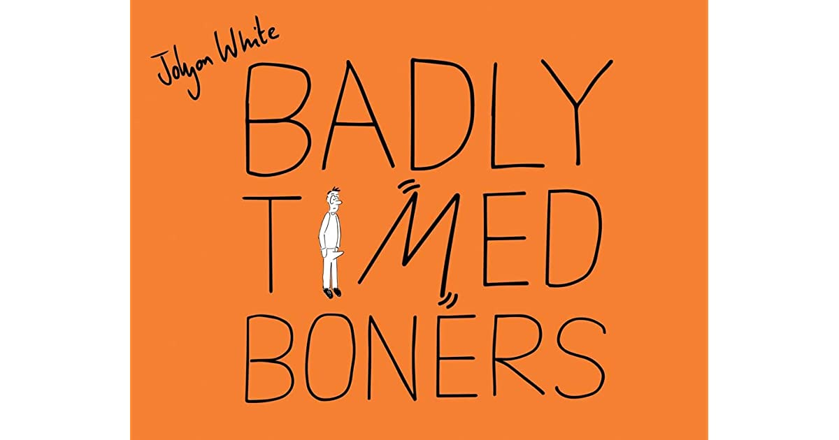 Badly Timed Boners By White Jolyon