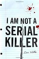 I Am Not A Serial Killer (John Cleaver #1)