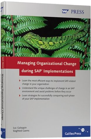 Managing Organizational Change during SAP Implementations: Efficiently implement SAP related change