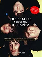 The Beatles: A Biografia