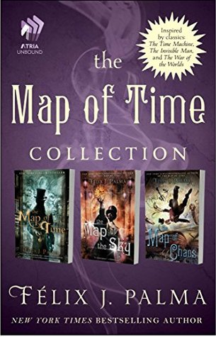 The Map of Time Collection: Map of Time, Map of the Sky, and Map of Chaos