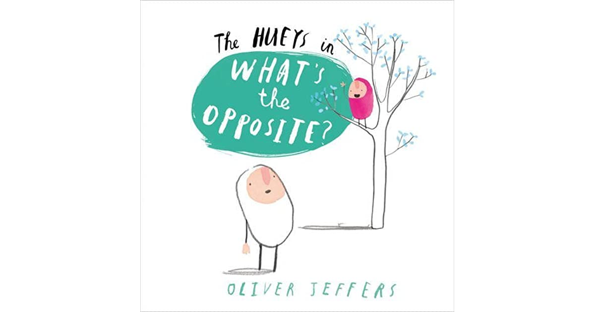 Whats the opposite by oliver jeffers m4hsunfo