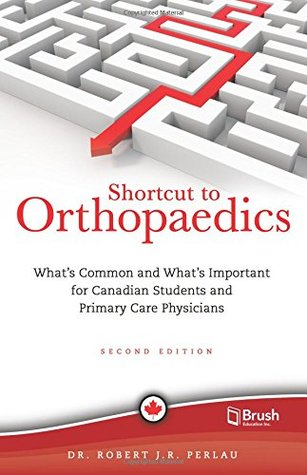Shortcut to Orthopaedics: What's Common and What's Important for Canadian Students and Primary Care Physicians