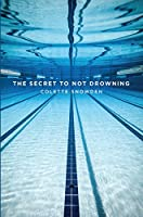 The Secret To Not Drowning