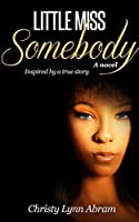 Little Miss Somebody: Based on a true story