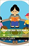 Forgotten Fairy Tales Book 3: The Three Wishes, The Emperor's New Clothes, The City Mouse and The Country Mouse