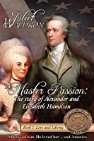 Love and Liberty: The story of Alexander and Elizabeth Hamilton