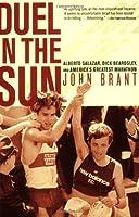 Duel in the Sun: Alberto Salazar, Dick Beardsley, and America's Greatest Marathon