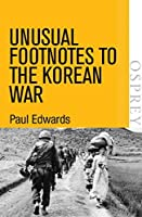 Unusual Footnotes to the Korean War (Digital General)