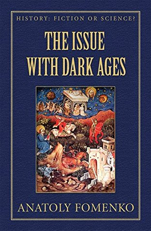 The Issue with Dark Ages (History: Fiction or Science? Book 4)