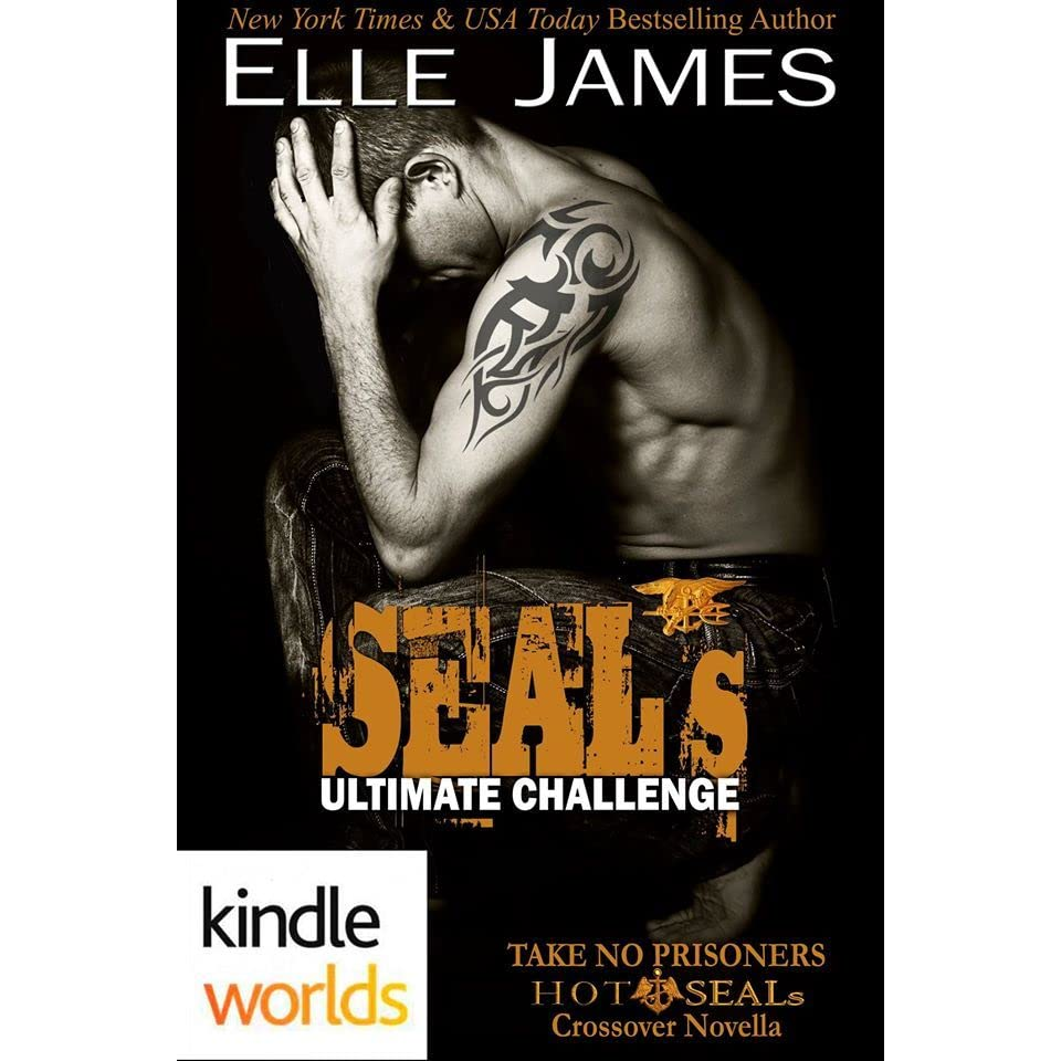 SEAL's Ultimate Challenge (Hot SEALs; Take No Prisoners #1 ...