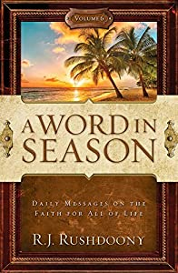 A Word in Season (Vol. 6) (A Word in Season: Daily Messages on the Faith for All of Life)