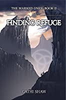 Finding Refuge: The Marked Ones
