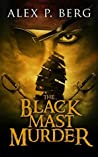 The Black Mast Murder (Driftwood Pirate Adventure, #1)