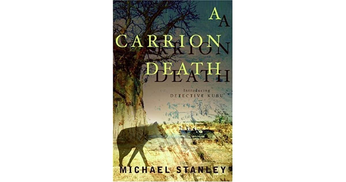 A Carrion Death Detective Kubu 1 By Michael Stanley
