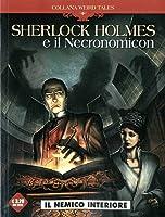 Sherlock Holmes e il Necronomicon: Il nemico interiore (Weird Tales #6)