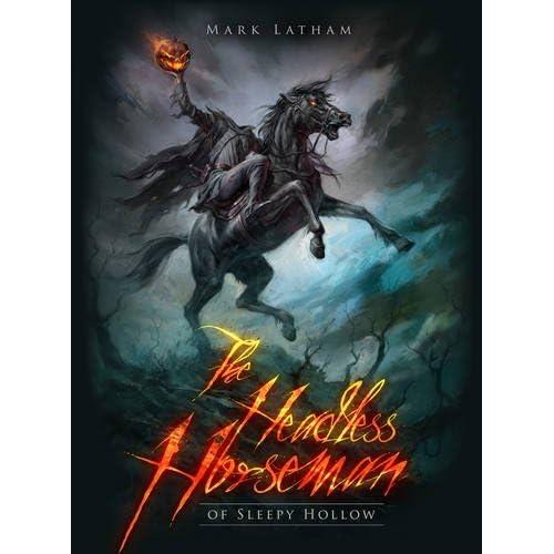 The Headless Horseman Of Sleepy Hollow By Mark A. Latham